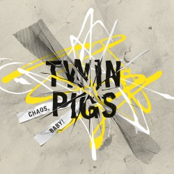 Twin Pigs - Chaos, Baby! (LP)